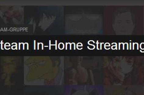 Steam In-Home Streaming jetzt für alle testbar